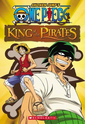 One Piece Chapter Book: King Of The Pirates: Micheal Anthony Steele