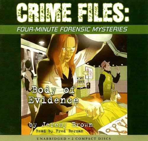 9780439898508: Crime Files: Four-Minute Forensic Mysteries: Body of Evidence - Audio Library Edition: Body Of Evidence -lib
