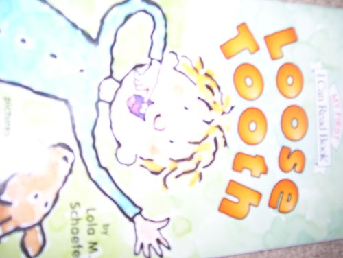 9780439899024: Loose Tooth (My First I Can Read Book) [Paperback] by Lola M. Schaefer