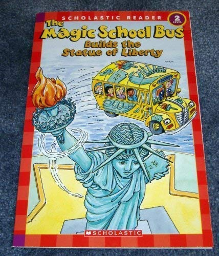 9780439899376: The Magic School Bus Builds the Statue of Liberty (Scholastic Reader, Level 2)
