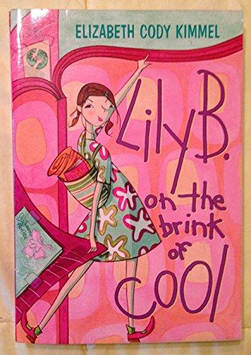Lily B. On the Brink of Cool: Kimmel, Elizabeth Cody