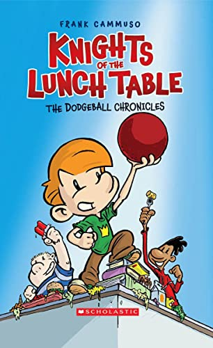 9780439903226: The Dodgeball Chronicles (Knights of the Lunch Table)