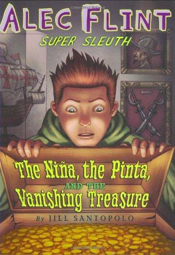 9780439903523: Nina, The Pinta, And The Vanishing Treasure (Alec Flint, Super Sleuth) (An Alec Flint Mystery)