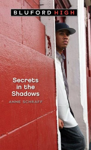 Secrets in the Shadows (Bluford High Series: Schraff, Anne