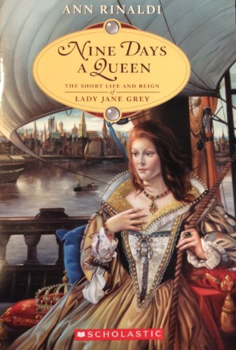 9780439905404: Nine Days a Queen: The Short Life and Reign of Lady Jane Grey