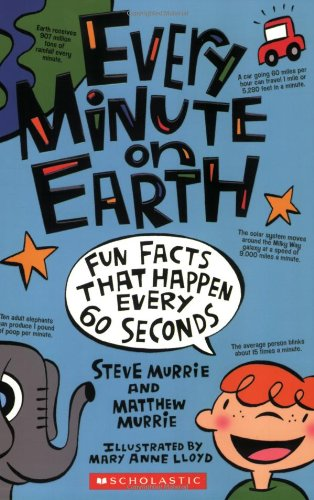 Every Minute On Earth (Fun Facts): Murrie, Steve, Murrie, Matthew