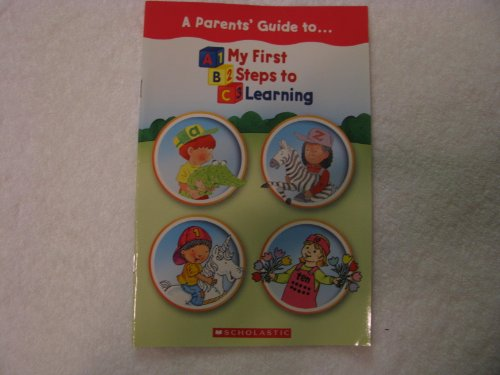 A Parents' Guide To... My First Steps to Learning (0439911818) by [???]
