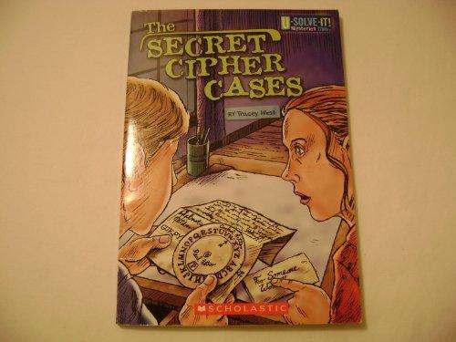 9780439914482: The Secret Cipher Cases (U-Solve-It! Mysteries Club)