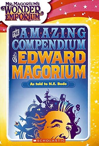 9780439916363: The A-M-A-Z-I-N-G Compendium of Edward Magorium