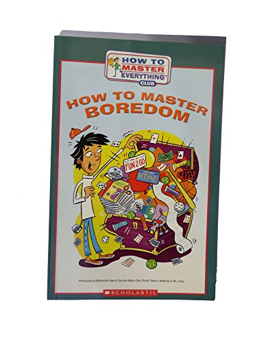 9780439916974: How to Master Everything Club: How to Master Boredom