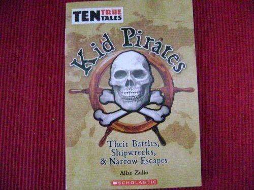 9780439918138: Kid Pirates: Their Battles, Shipwrecks, & Narrow Escapes