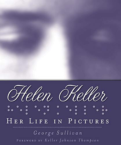 9780439918152: Helen Keller: Her Life in Pictures