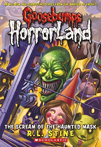 9780439918725: Goosebumps HorrorLand #4: The Scream of the Haunted Mask