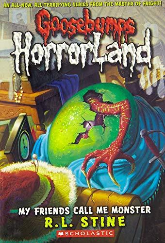 9780439918756: My Friends Call Me Monster (Goosebumps Horrorland #7)