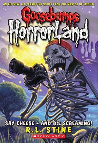 9780439918763: Say Cheese - And Die Screaming! (Goosebumps Horrorland #8)