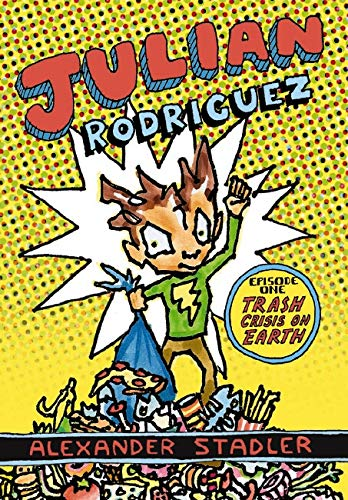 9780439919708: Julian Rodriguez Episode One: Trash Crisis on Earth
