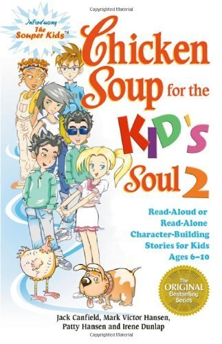 9780439920575: Chicken Soup for the Kid's Soul 2: Read Aloud or Read Alone Character-Building Stories for Kids Ages 6-10 (Chicken Soup for the Soul) [Paperback]