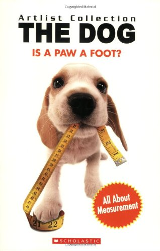 9780439922135: Is a Paw a Foot?: All About Measurement (Artlist Collection: the Dog)