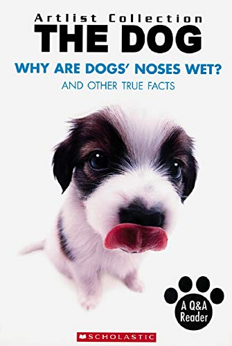 9780439922142: Why Are Dogs' Noses Wet?: And Other True Facts (Artlist Collection: Dogs)