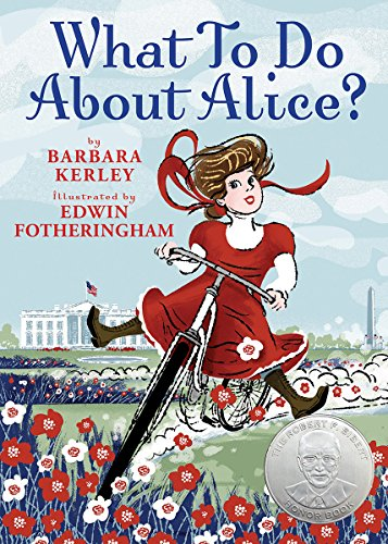 9780439922319: What To Do About Alice?: How Alice Roosevelt Broke the Rules, Charmed the World, and Drove Her Father Teddy Crazy!