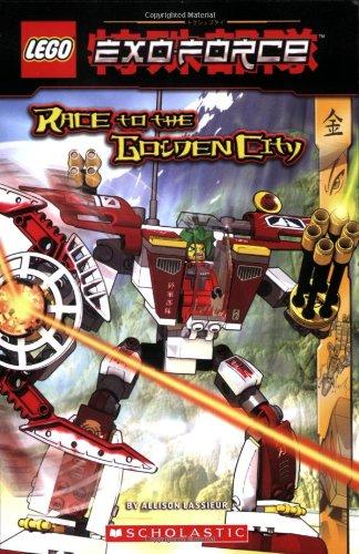 Exo-force: Race To The Golden City (Lego): Lassieur, Allison