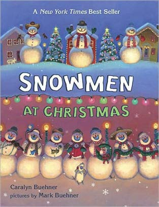 Snowmen at Christmas (9780439923767) by Caralyn Buehner