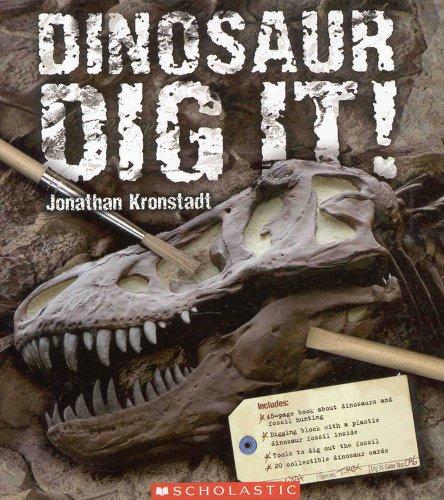 Dinosaur Dig It: Jonathan Kronstadt; Illustrator-Dan Jankowski