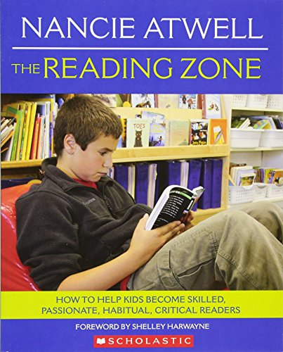 9780439926447: The Reading Zone: How to Help Kids Become Skilled, Passionate, Habitual, Critical Readers