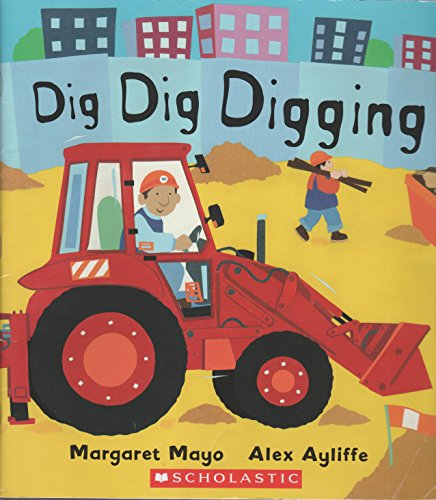 9780439927840: Dig Dig Digging [Taschenbuch] by Margaret Mayo