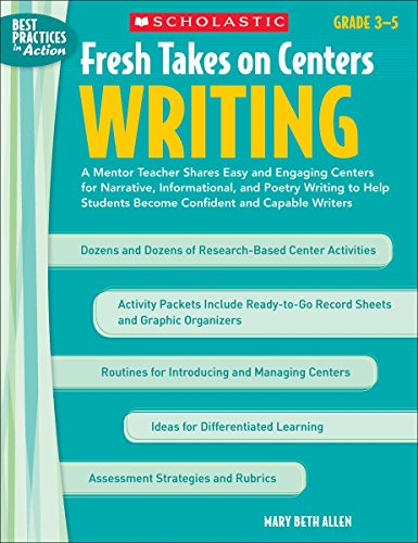9780439929226: Fresh Takes on Centers: Writing: A Mentor Teacher Shares Easy and Engaging Centers for Narrative, Informational, and Poetry Writing to Help Students ... Capable Writers (Best Practices in Action)