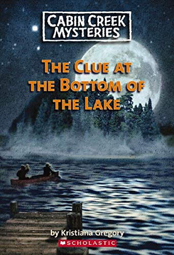 9780439929516: Cabin Creek Mysteries #2: The Clue at the Bottom of the Lake