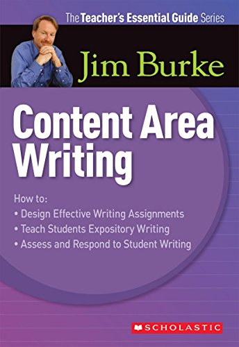 Teacher's Essential Guide Series: Content Area Writing (0439934478) by Jim Burke
