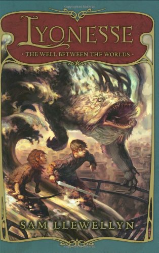Lyonesse Book 1: Well Between The Worlds: Sam Llewellyn