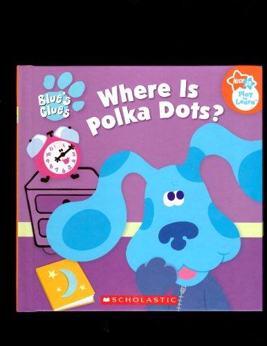 Where is Polka Dots?: Samantha Berger