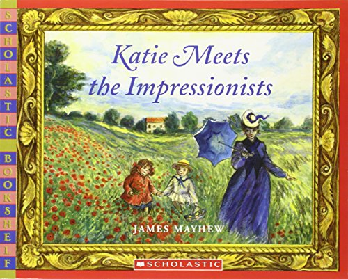 Katie Meets The Impressionists Scholastic Bookshelf James Mayhew