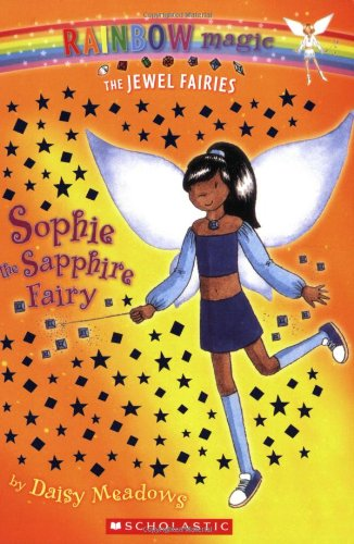 9780439935333: Sophie: The Sapphire Fairy (Rainbow Magic: The Jewel Fairies, No. 6)
