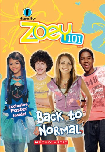 9780439935531: Back to Normal (Zoey 101, No. 5)