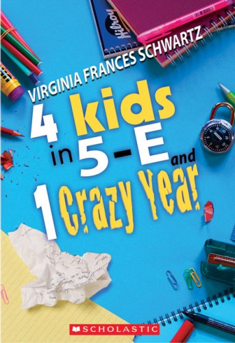 9780439935685: 4 Kids in 5E and 1 Crazy Year