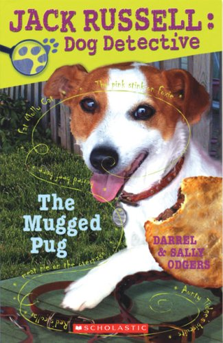 Jack Russell Dog Detective #3: The Mugged Pug: Odgers, Darrel; Odgers, Sally