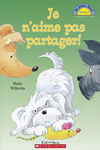 9780439940948: Je N'Aime Pas Partager! (Je Peux Lire Niveau 1) (English and French Edition)