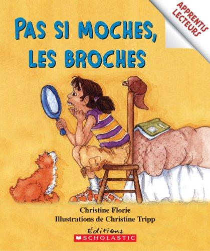 Apprentis Lecteurs: Pas Si Moches, Les Broches: Florie, Christine