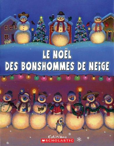 Le No?l Des Bonshommes de Neige (French Edition) (9780439941716) by Buehner, Caralyn