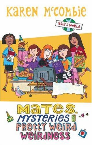 9780439942867: Mates, Mysteries and Pretty Weird Weirdness (Ally's World)