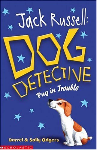 9780439942898: Pug in Trouble (Jack Russell:Dog Detective)