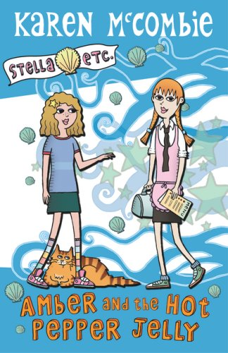9780439943116: Amber and The Hot Pepper Jelly (Stella Etc.)