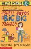 9780439943222: Dates, Double Dates And Big, Big Trouble