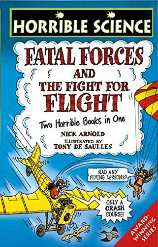 9780439943277: Fatal Forces: AND The Fight for Flight: Two Horrible Books in One (Horrible Science)