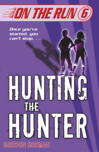 9780439943918: Hunting the Hunter (On the Run) (On the Run)