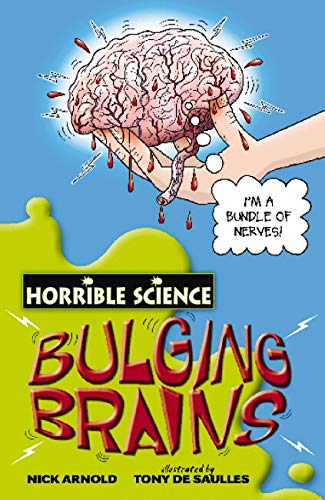 9780439944472: Bulging Brains (Horrible Science)