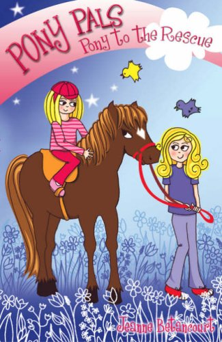 9780439944618: Pony to the Rescue (Pony Pals)